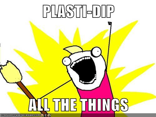 plasti-dip-all-the-things.jpg
